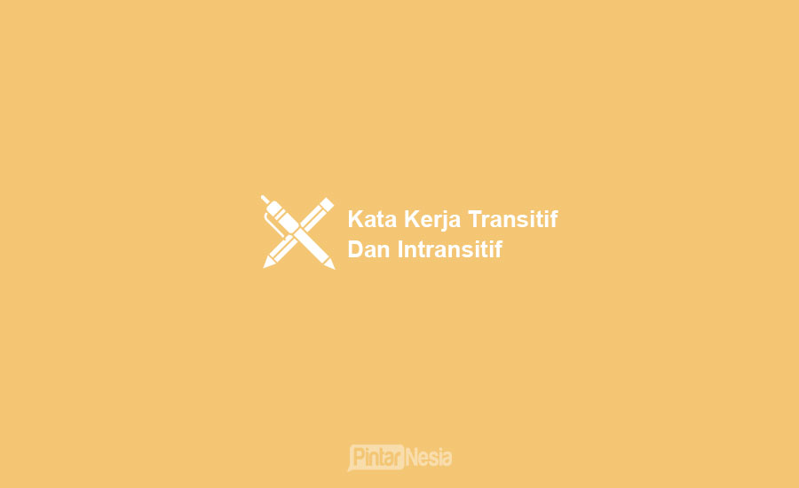 Kata Kerja Transitif & Intransitif